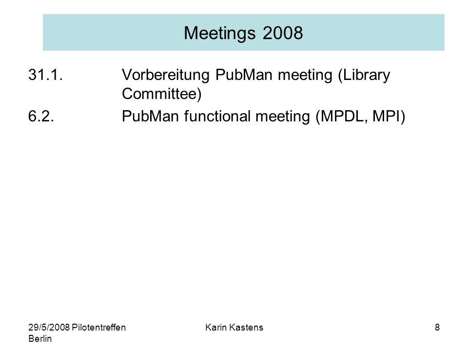 29/5/2008 Pilotentreffen Berlin Karin Kastens19 Content categories Content categories spezifizieren 'attached material': zur Definition von Zugriffsrechten, Statistiken, Open Acces, –full text pre-print post- print etc.