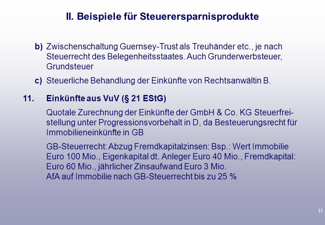 11 b)Zwischenschaltung Guernsey-Trust als Treuhänder etc., je nach Steuerrecht des Belegenheitsstaates.