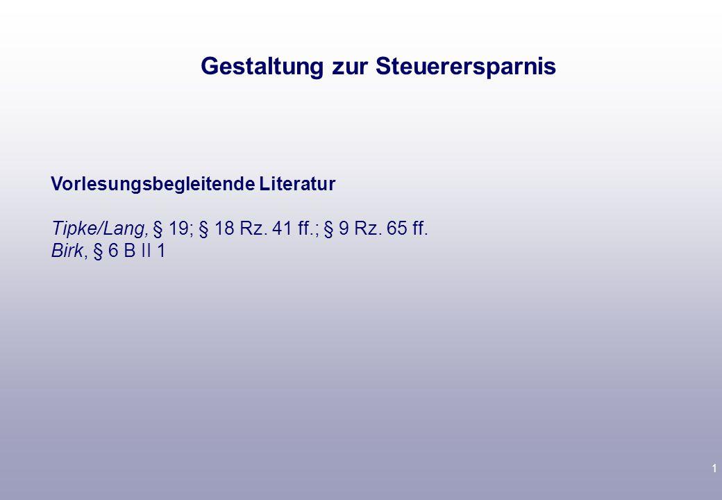 1 Vorlesungsbegleitende Literatur Tipke/Lang, § 19; § 18 Rz.