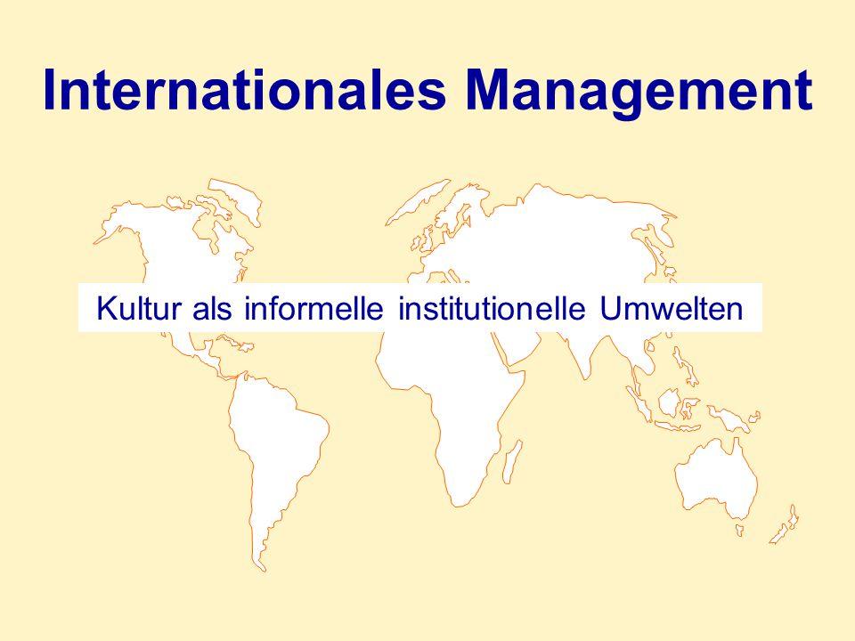 Internationales Management Kultur als informelle institutionelle Umwelten
