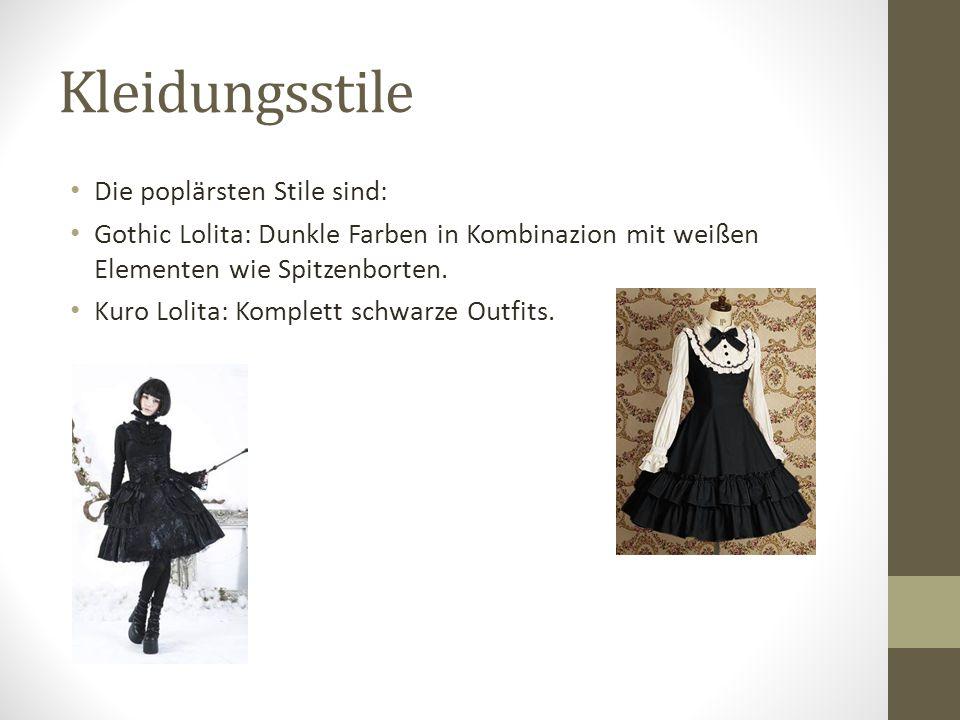 Kleidungsstile Die poplärsten Stile sind: Gothic Lolita: Dunkle Farben in Kombinazion mit weißen Elementen wie Spitzenborten. Kuro Lolita: Komplett sc