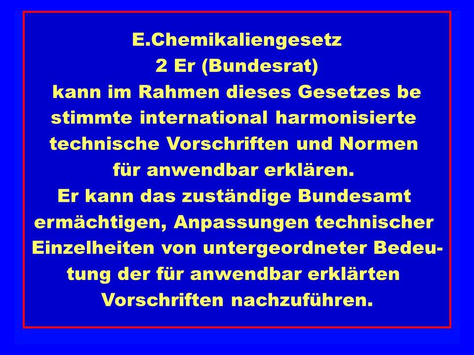 EU Recht EU Recht EU Recht EU Recht EU Recht 45 % des inner- staatlichen Rechts E.Chemikaliengesetz 2 Er (Bundesrat) kann im Rahmen dieses Gesetzes be