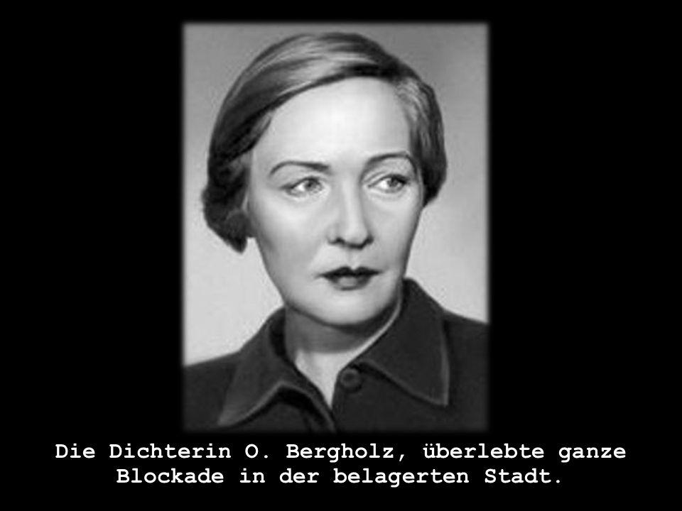 Die Dichterin O. Bergholz, überlebte ganze Blockade in der belagerten Stadt.
