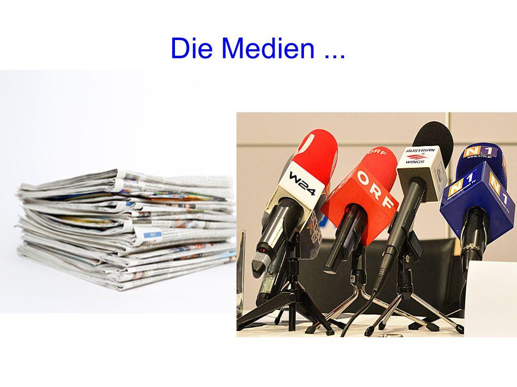 Die Medien...
