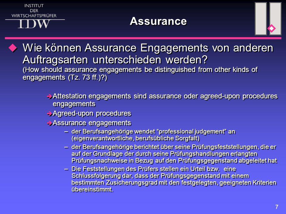 7 Assurance  Wie können Assurance Engagements von anderen Auftragsarten unterschieden werden.