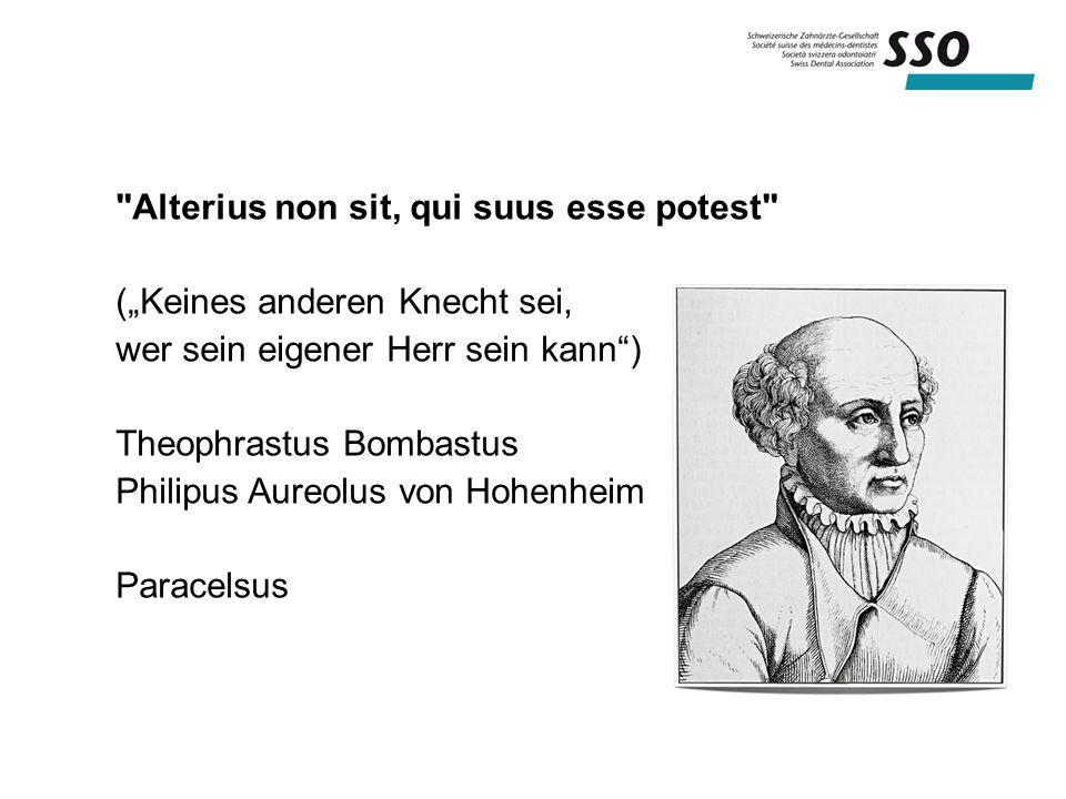 "Alterius non sit, qui suus esse potest (""Keines anderen Knecht sei, wer sein eigener Herr sein kann ) Theophrastus Bombastus Philipus Aureolus von Hohenheim Paracelsus"