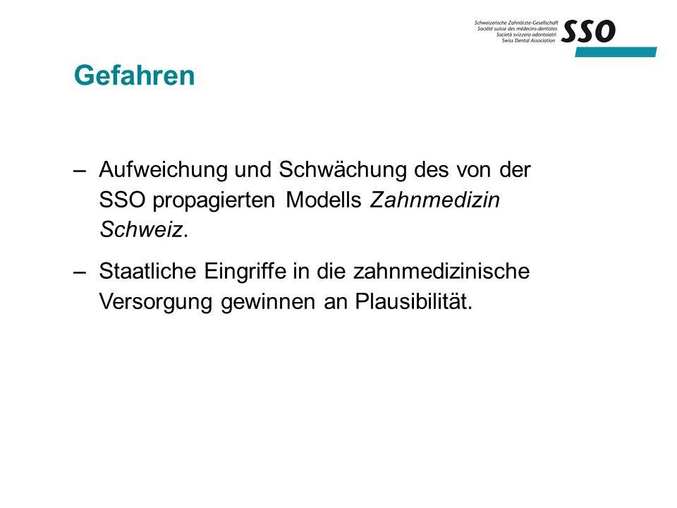 –Aufweichung und Schwächung des von der SSO propagierten Modells Zahnmedizin Schweiz.