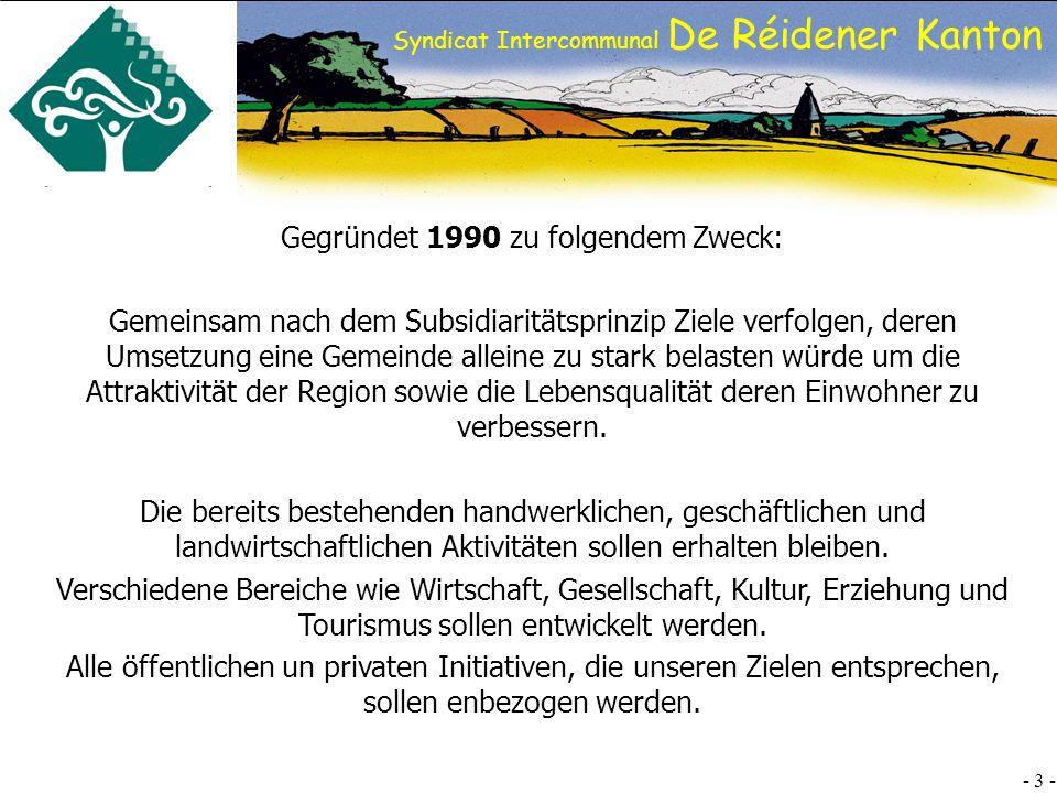 SI DRK - 24 - Syndicat Intercommunal De Réidener Kanton ClimEEC ist eine regionale Kooperation lokaler Unternehmen welche auf folgenden Schwerpunkten beruht: nachhaltige Umwelt- und Klimarichtlinien beachten permanente Fortbildung der Mitarbeiter strikte Qualitätskriterien neutrale Beratung