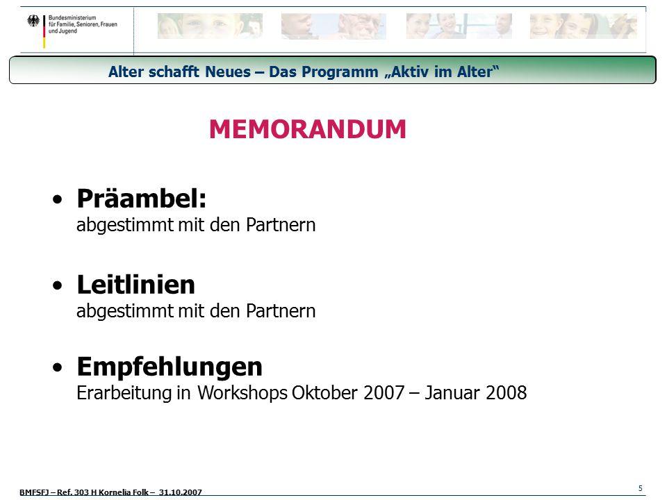 """BMFSFJ – Ref. 303 H Kornelia Folk – 31.10.2007 Generationsübergreifende Freiwilligendienste - Freiwilligendienst aller Generationen 5 """"Alter schafft N"""