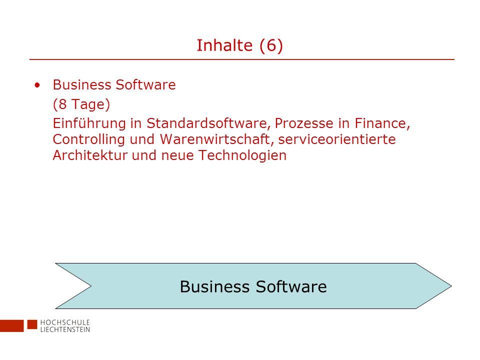 Inhalte (6) Business Software (8 Tage) Einführung in Standardsoftware, Prozesse in Finance, Controlling und Warenwirtschaft, serviceorientierte Architektur und neue Technologien Business Software