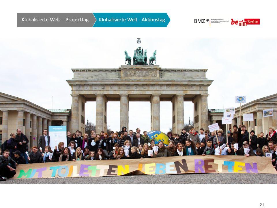 21 Klobalisierte Welt GTO auf einen Blick Klobalisierte Welt - Aktionstag Klobalisierte Welt – Projekttag