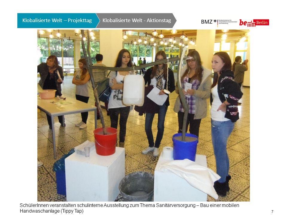 8 Klobalisierte Welt GTO auf einen Blick Klobalisierte Welt - Aktionstag Klobalisierte Welt – Projekttag SchülerInnen veranstalten schulinterne Ausstellung zum Thema Sanitärversorgung – Schultoiletten Verschönerungsaktion