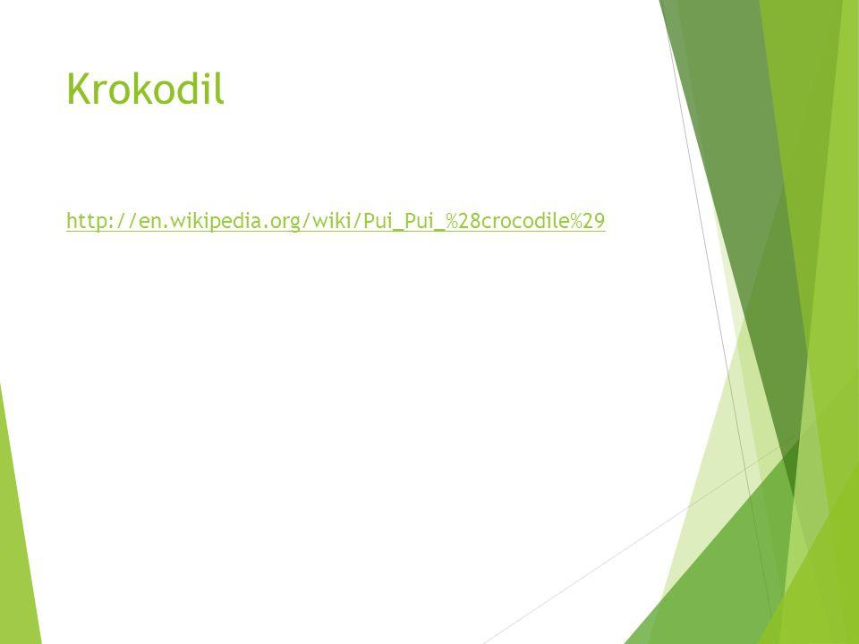 Krokodil http://en.wikipedia.org/wiki/Pui_Pui_%28crocodile%29