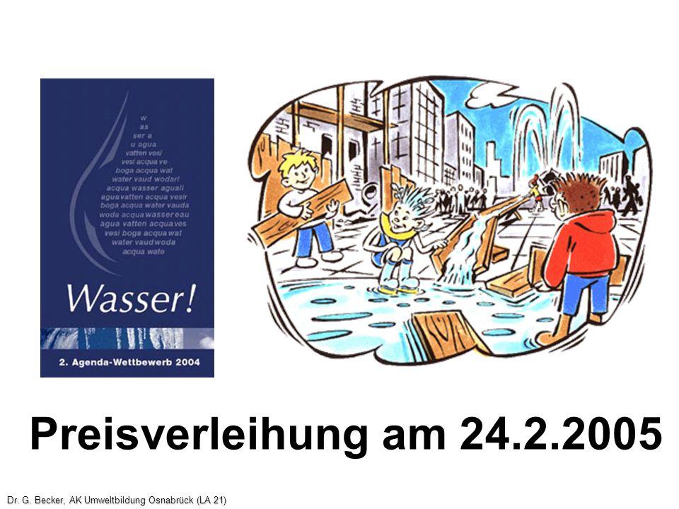 Preisverleihung am 24.2.2005 Dr. G. Becker, AK Umweltbildung Osnabrück (LA 21)