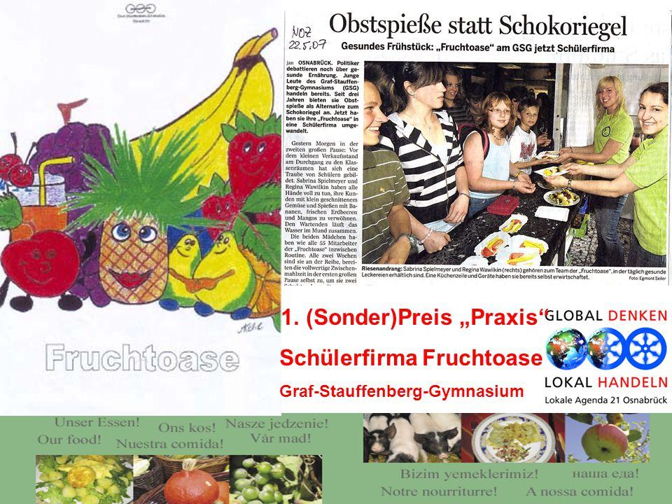 """1.(Sonder)Preis """"Praxis"""" Schülerfirma Fruchtoase Graf-Stauffenberg-Gymnasium"""