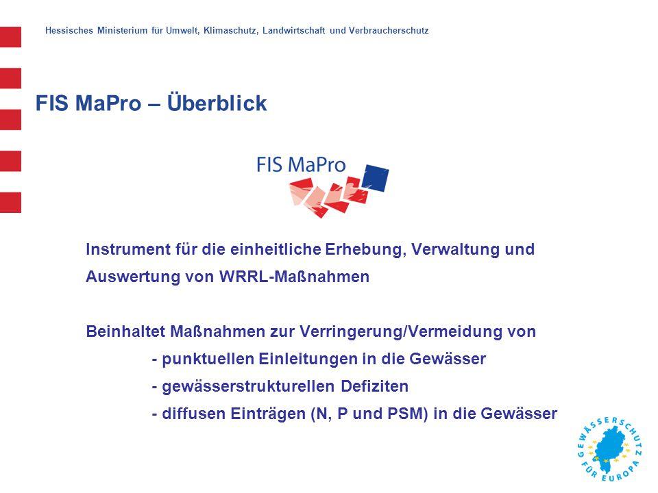 Hessisches Ministerium für Umwelt, Klimaschutz, Landwirtschaft und Verbraucherschutz FIS MaPro – Überblick Instrument für die einheitliche Erhebung, V