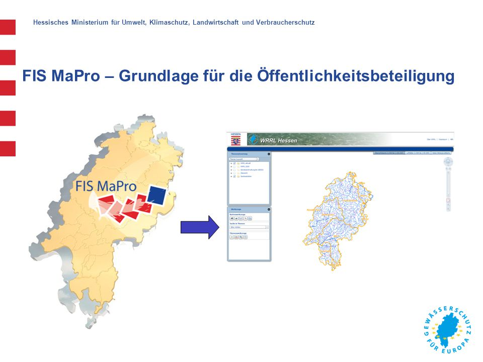 Hessisches Ministerium für Umwelt, Klimaschutz, Landwirtschaft und Verbraucherschutz FIS MaPro – Grundlage für die Berichterstattung
