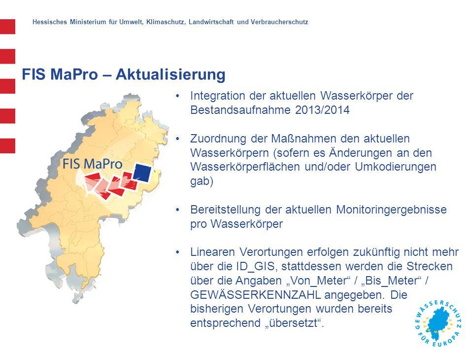 Hessisches Ministerium für Umwelt, Klimaschutz, Landwirtschaft und Verbraucherschutz FIS MaPro – Aktualisierung Integration der aktuellen Wasserkörper