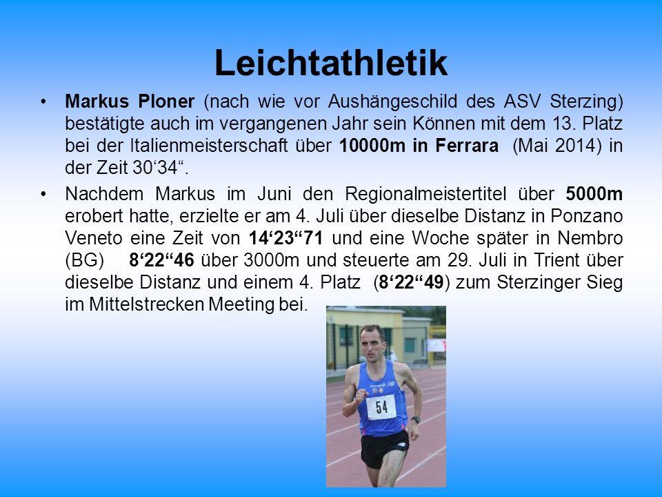 Leichtathletik Markus Ploner (nach wie vor Aushängeschild des ASV Sterzing) bestätigte auch im vergangenen Jahr sein Können mit dem 13. Platz bei der