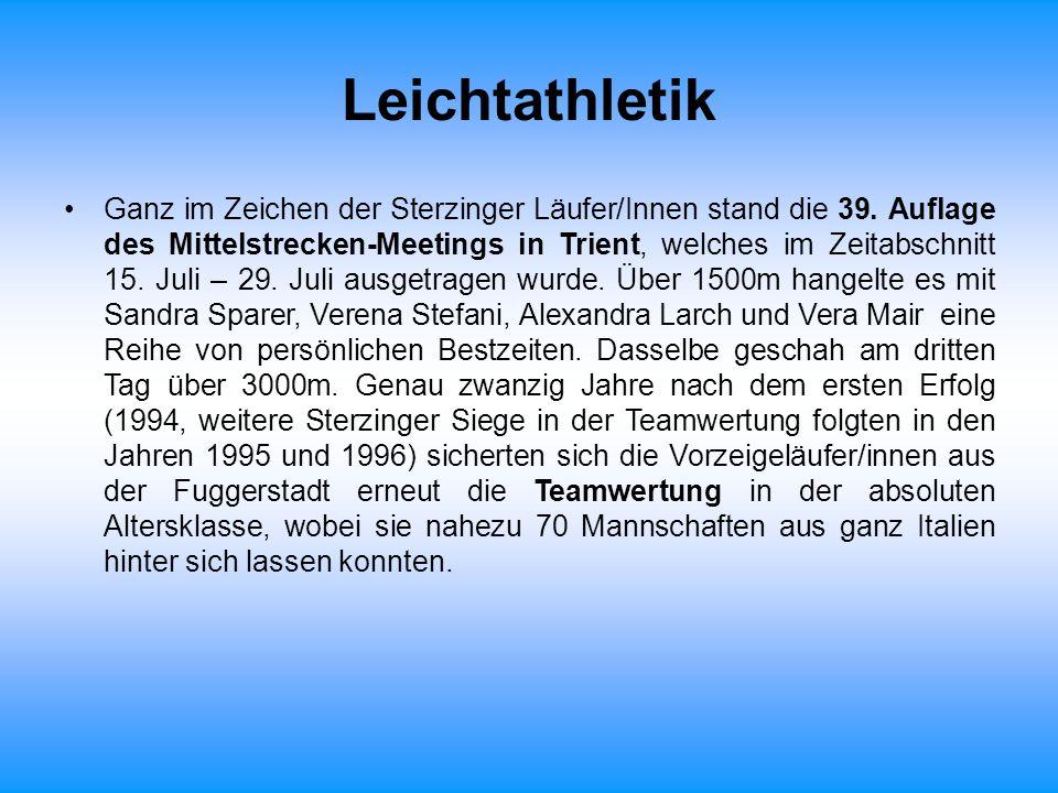Leichtathletik Ganz im Zeichen der Sterzinger Läufer/Innen stand die 39. Auflage des Mittelstrecken-Meetings in Trient, welches im Zeitabschnitt 15. J