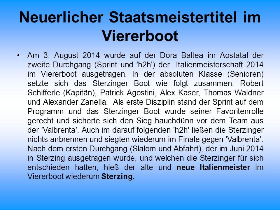 Neuerlicher Staatsmeistertitel im Viererboot Am 3. August 2014 wurde auf der Dora Baltea im Aostatal der zweite Durchgang (Sprint und 'h2h') der Itali
