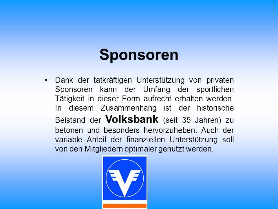 Sponsoren Dank der tatkräftigen Unterstützung von privaten Sponsoren kann der Umfang der sportlichen Tätigkeit in dieser Form aufrecht erhalten werden