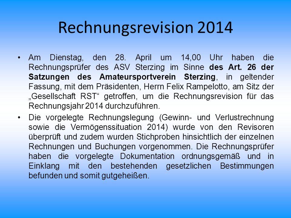 Rechnungsrevision 2014 Am Dienstag, den 28. April um 14,00 Uhr haben die Rechnungsprüfer des ASV Sterzing im Sinne des Art. 26 der Satzungen des Amate