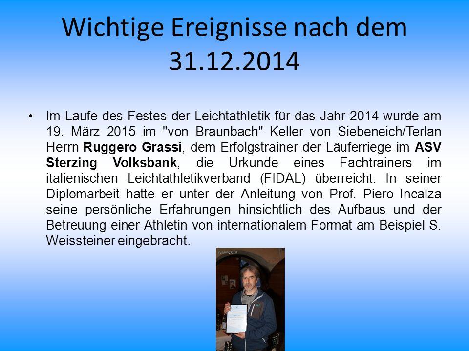Wichtige Ereignisse nach dem 31.12.2014 Im Laufe des Festes der Leichtathletik für das Jahr 2014 wurde am 19. März 2015 im