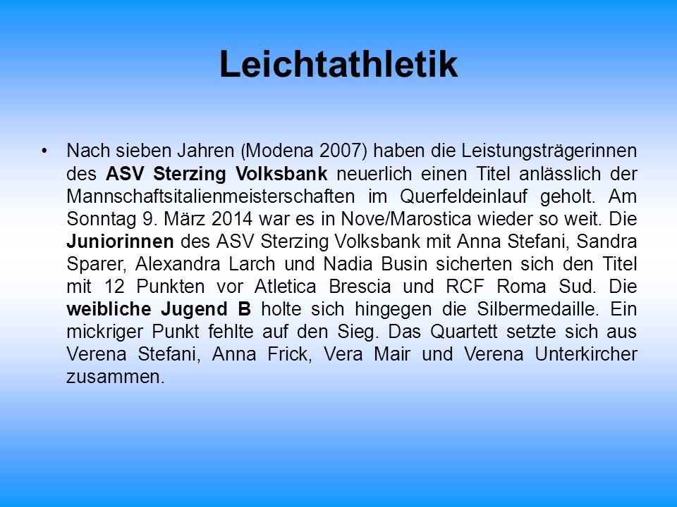 Leichtathletik Nach sieben Jahren ( Modena 2007) haben die Leistungsträgerinnen des ASV Sterzing Volksbank neuerlich einen Titel anlässlich der Mannsc
