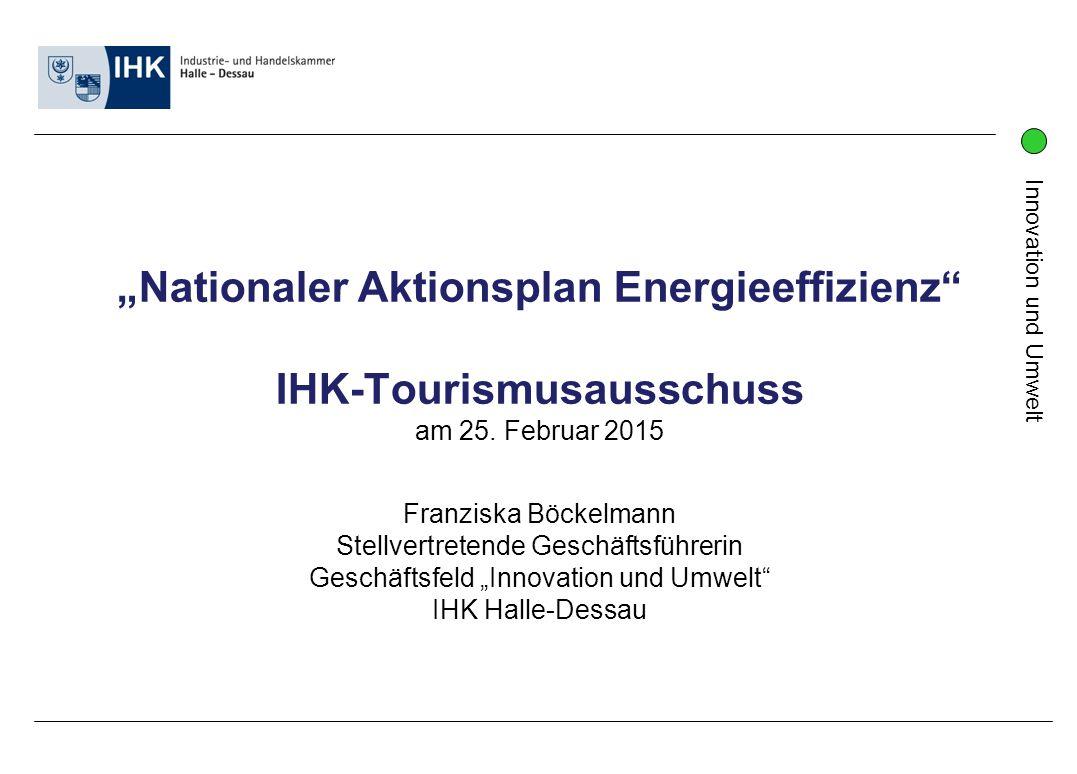 """Innovation und Umwelt """"Nationaler Aktionsplan Energieeffizienz IHK-Tourismusausschuss am 25."""