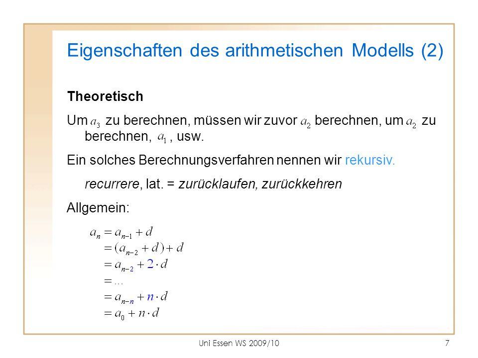 Uni Essen WS 2009/108 Arithmetisches Wachstumsmodell – Zusammenfassung Der Rekursion entspricht die Funktion Die Parameter sind Anfangswert Zuwachs