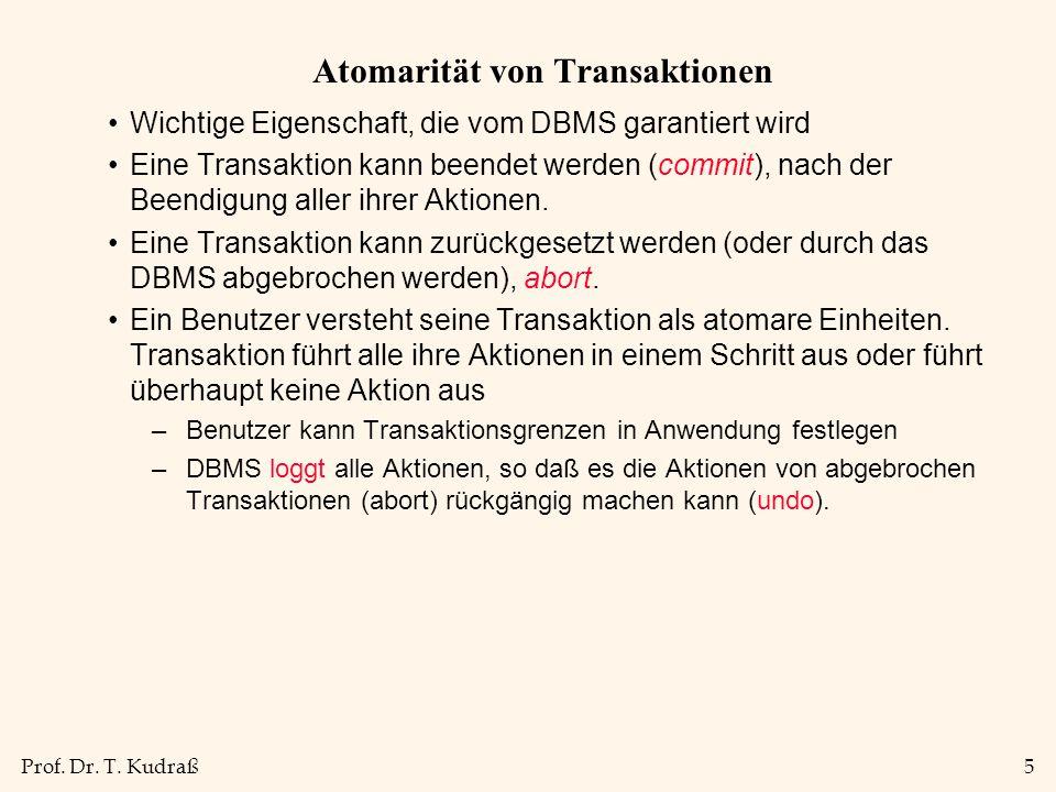 Prof.Dr. T. Kudraß6 Beispiel Die erste Transaktion transferiert 100 € vom Konto B zum Konto A.