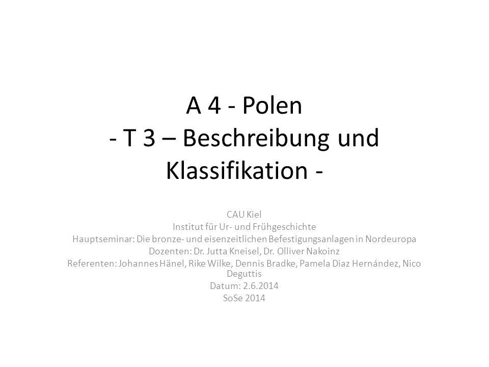 A 4 - Polen - T 3 – Beschreibung und Klassifikation - CAU Kiel Institut für Ur- und Frühgeschichte Hauptseminar: Die bronze- und eisenzeitlichen Befes
