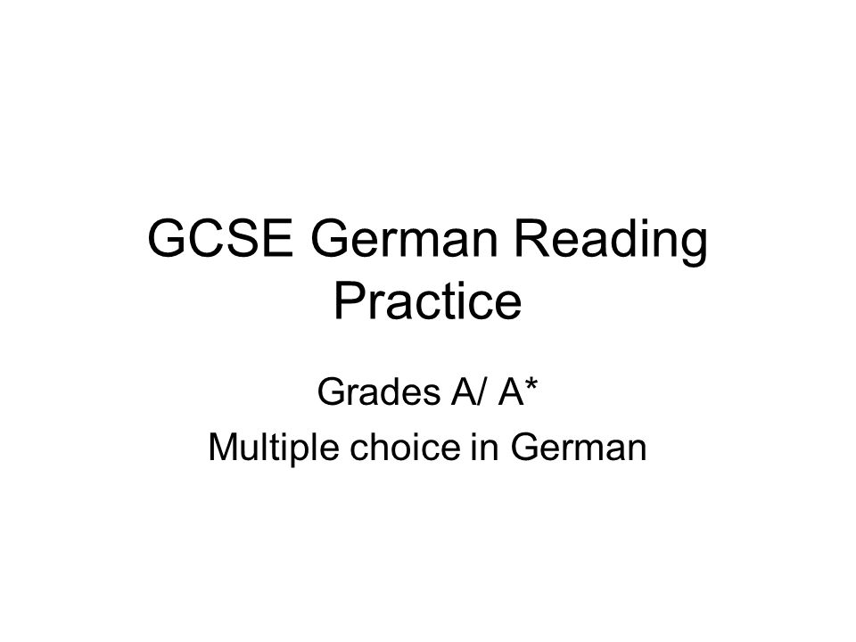 GCSE German Reading Practice Grades A/ A* Multiple choice in German