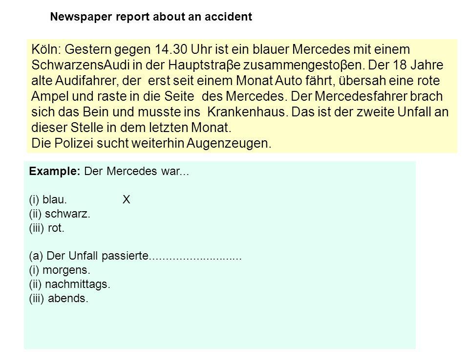 Köln: Gestern gegen 14.30 Uhr ist ein blauer Mercedes mit einem SchwarzensAudi in der Hauptstraβe zusammengestoβen. Der 18 Jahre alte Audifahrer, der