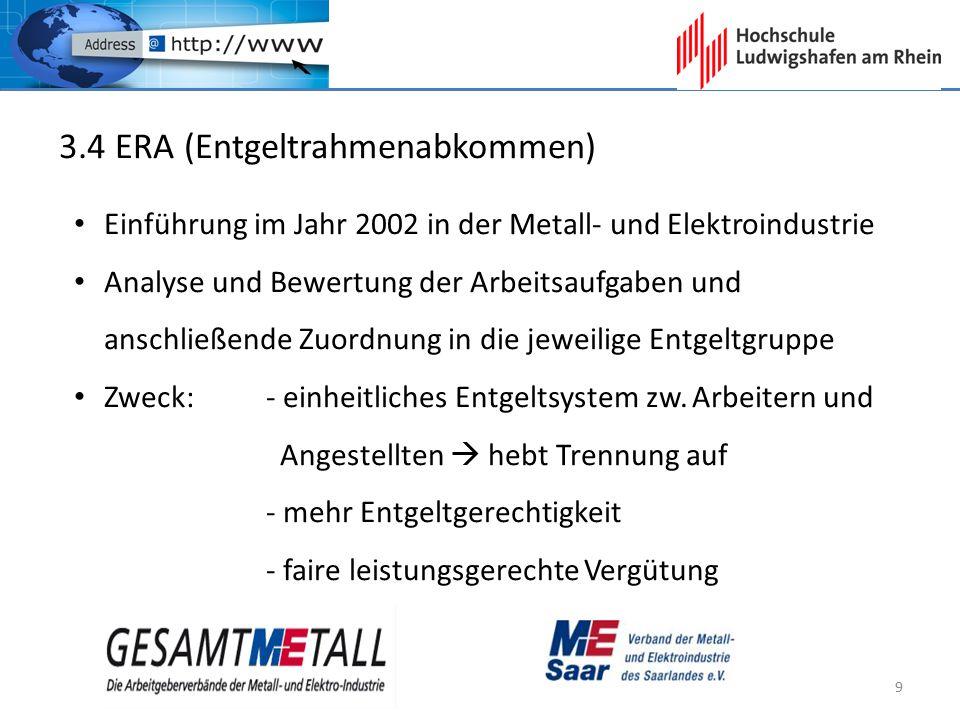 3.4 ERA (Entgeltrahmenabkommen) Einführung im Jahr 2002 in der Metall- und Elektroindustrie Analyse und Bewertung der Arbeitsaufgaben und anschließend