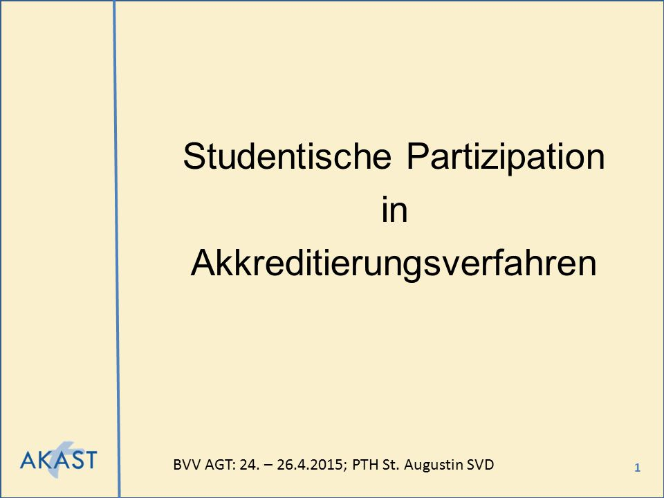 1 Studentische Partizipation in Akkreditierungsverfahren BVV AGT: 24.