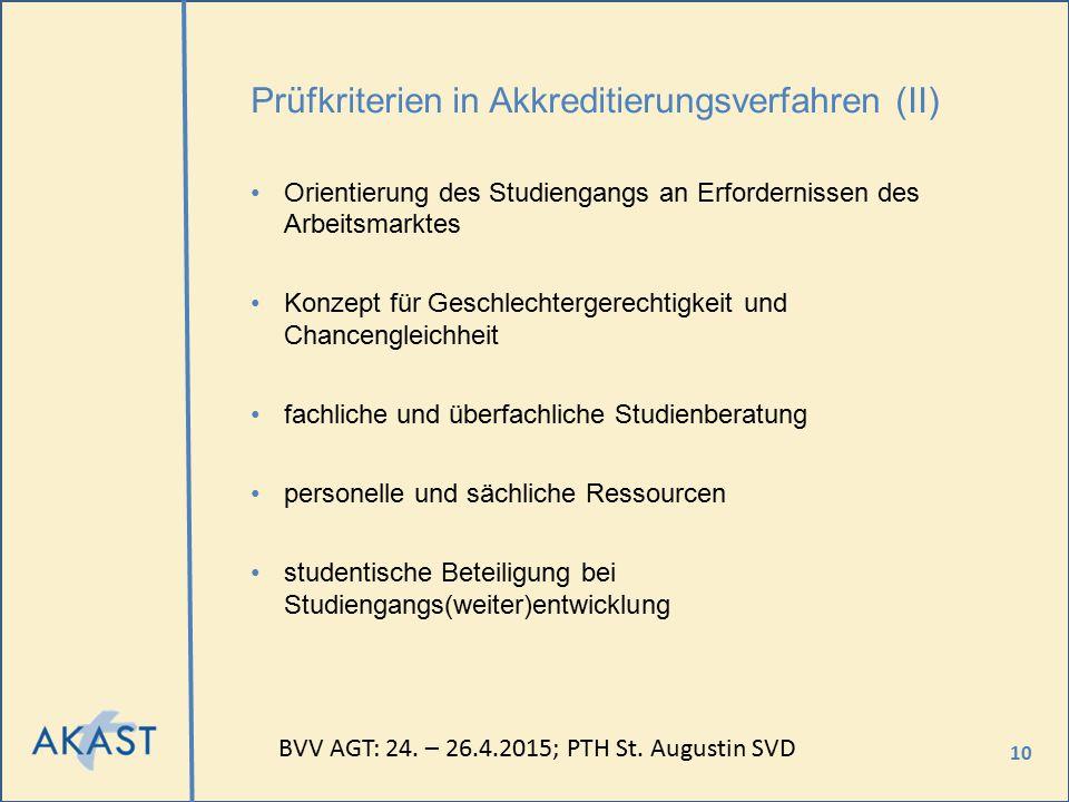 10 Prüfkriterien in Akkreditierungsverfahren (II) Orientierung des Studiengangs an Erfordernissen des Arbeitsmarktes Konzept für Geschlechtergerechtig