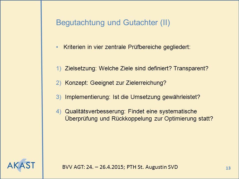 13 Begutachtung und Gutachter (II) Kriterien in vier zentrale Prüfbereiche gegliedert: 1)Zielsetzung: Welche Ziele sind definiert? Transparent? 2)Konz