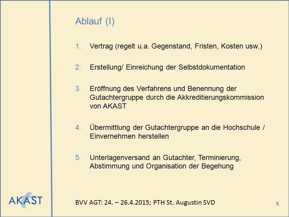 5 Ablauf (I) 1.Vertrag (regelt u.a. Gegenstand, Fristen, Kosten usw.) 2.Erstellung/ Einreichung der Selbstdokumentation 3.Eröffnung des Verfahrens und