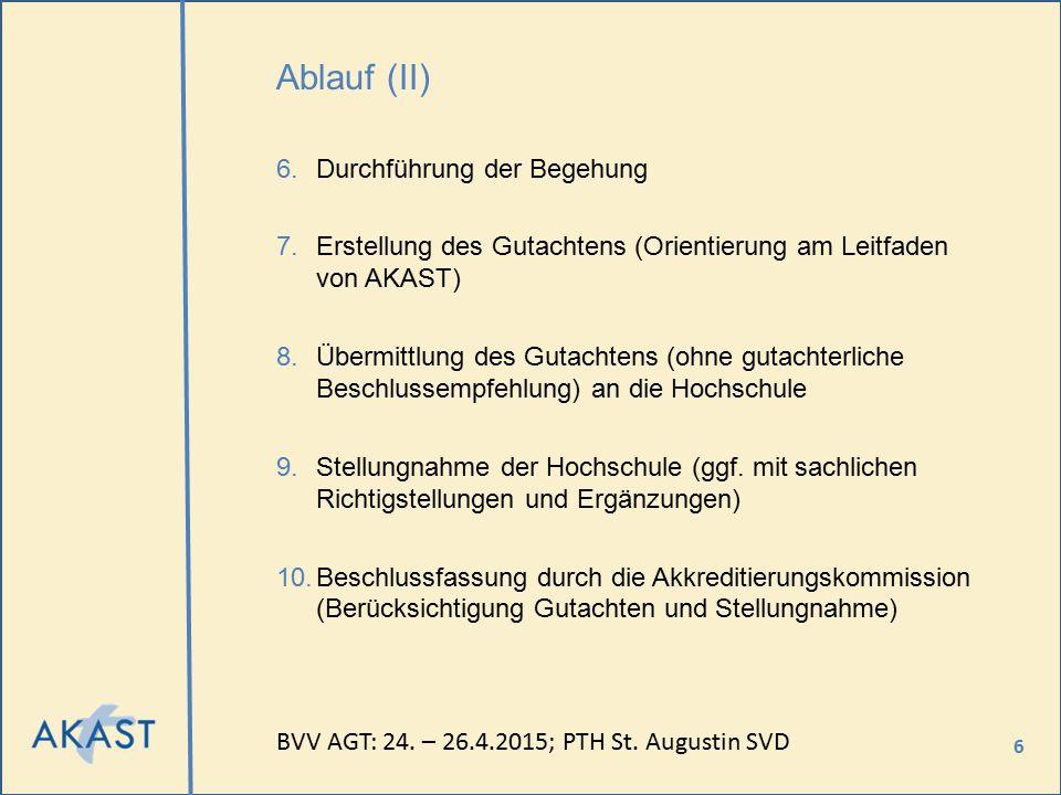6 Ablauf (II) 6.Durchführung der Begehung 7.Erstellung des Gutachtens (Orientierung am Leitfaden von AKAST) 8.Übermittlung des Gutachtens (ohne gutach