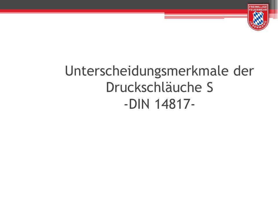 Unterscheidungsmerkmale der Druckschläuche S -DIN 14817-
