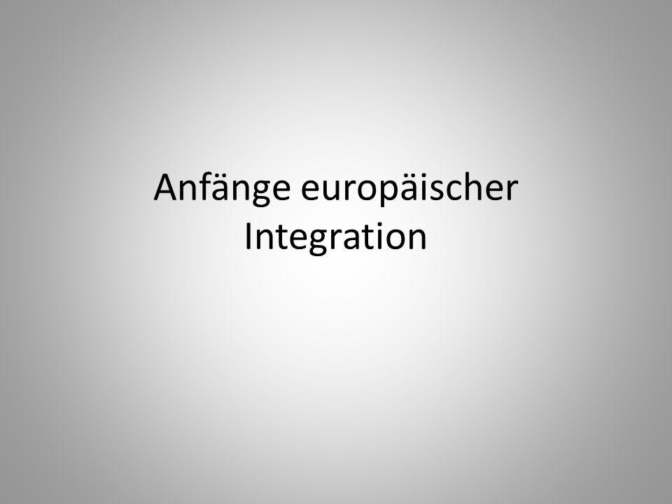 Anfänge europäischer Integration