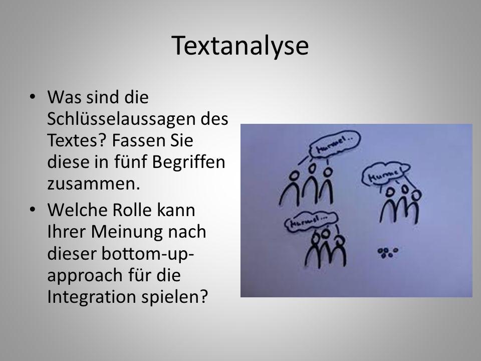 Textanalyse Was sind die Schlüsselaussagen des Textes? Fassen Sie diese in fünf Begriffen zusammen. Welche Rolle kann Ihrer Meinung nach dieser bottom
