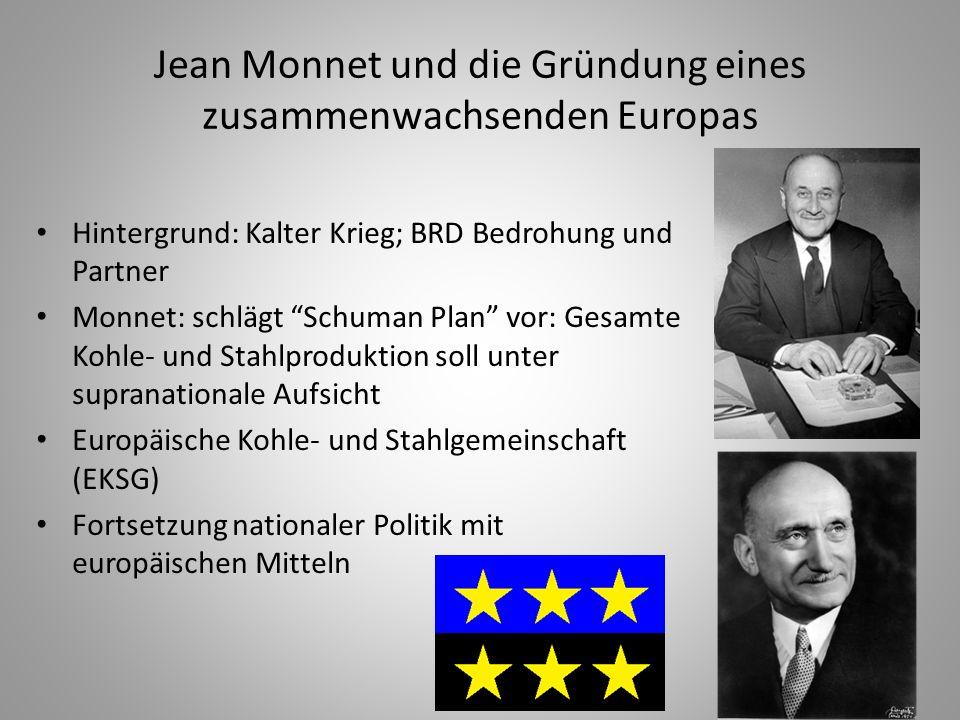 """4 Jean Monnet und die Gründung eines zusammenwachsenden Europas Hintergrund: Kalter Krieg; BRD Bedrohung und Partner Monnet: schlägt """"Schuman Plan"""" vo"""