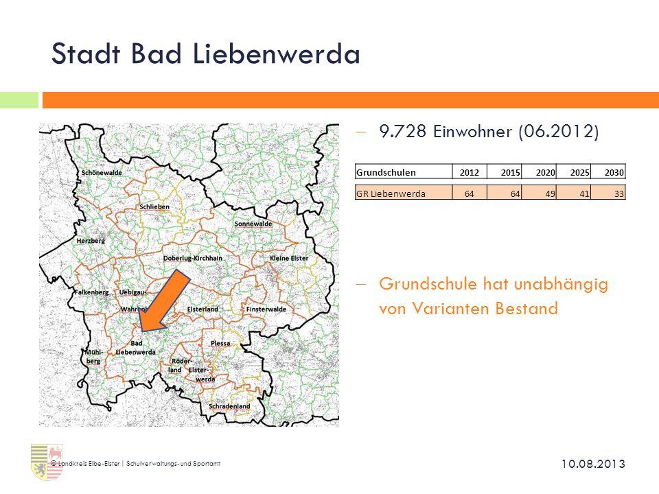 Stadt Bad Liebenwerda  9.728 Einwohner (06.2012)  Grundschule hat unabhängig von Varianten Bestand 10.08.2013 © Landkreis Elbe-Elster | Schulverwalt