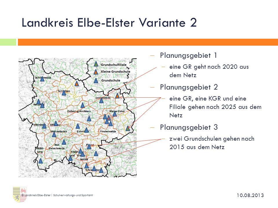 Landkreis Elbe-Elster Variante 2  Planungsgebiet 1  eine GR geht nach 2020 aus dem Netz  Planungsgebiet 2  eine GR, eine KGR und eine Filiale gehe