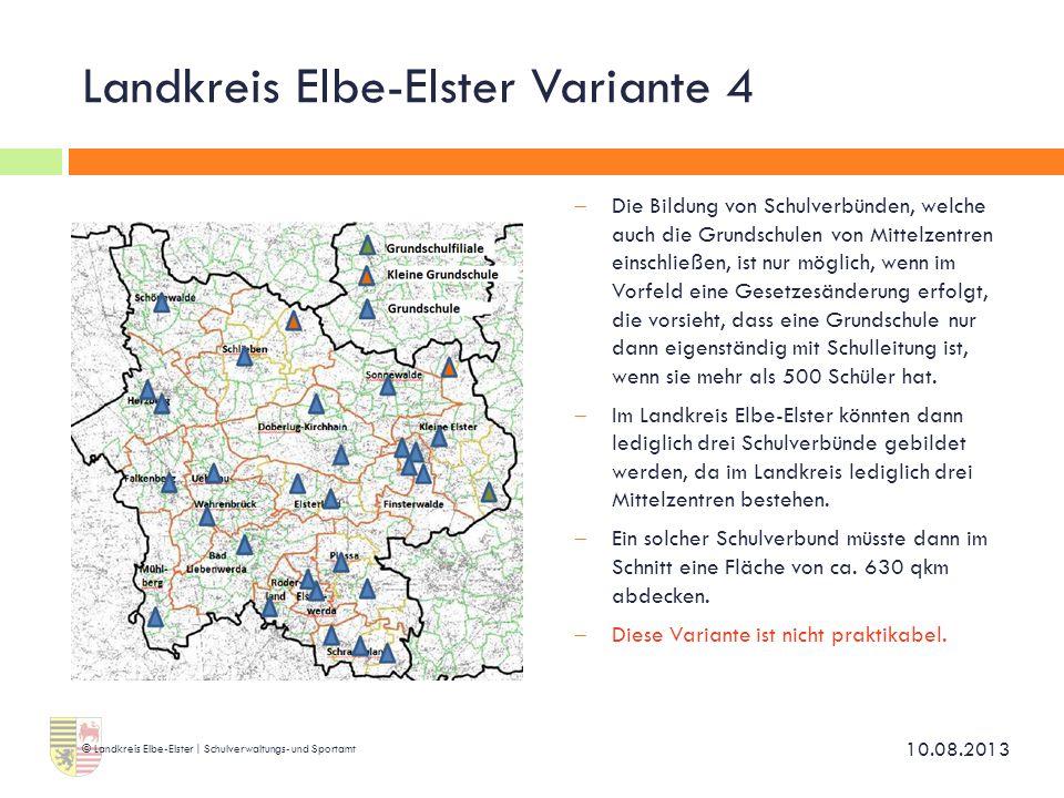 Landkreis Elbe-Elster Variante 4  Die Bildung von Schulverbünden, welche auch die Grundschulen von Mittelzentren einschließen, ist nur möglich, wenn