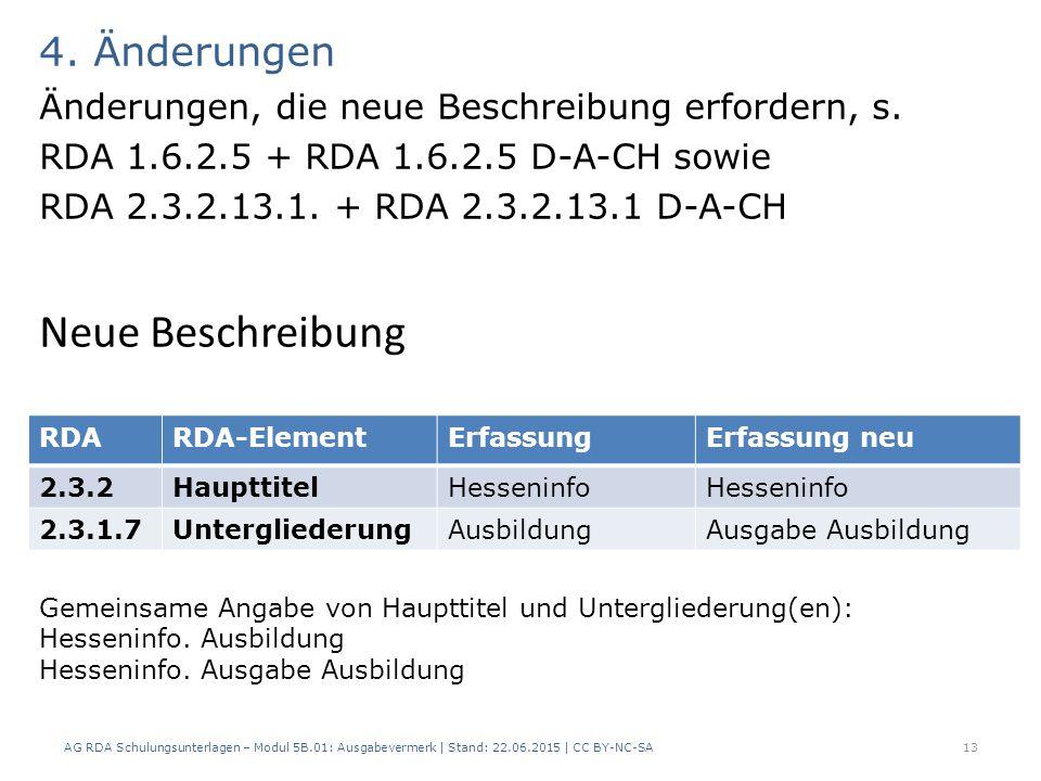 4. Änderungen Änderungen, die neue Beschreibung erfordern, s.