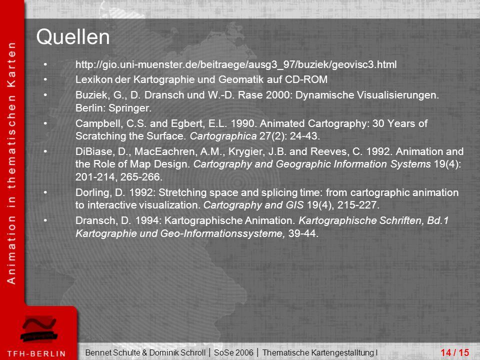 Bennet Schulte & Dominik Schroll │ SoSe 2006 │ Thematische Kartengestalltung I http://gio.uni-muenster.de/beitraege/ausg3_97/buziek/geovisc3.html Lexikon der Kartographie und Geomatik auf CD-ROM Buziek, G., D.